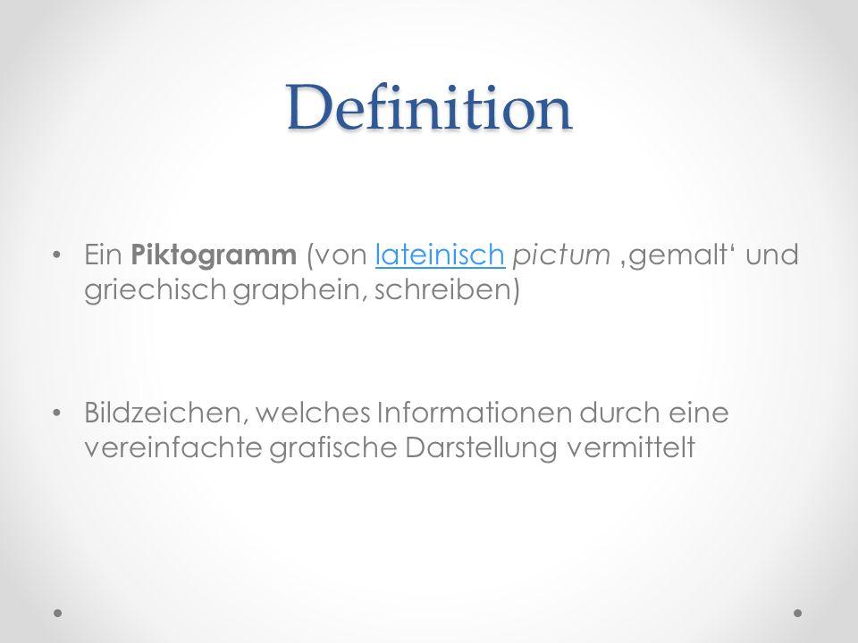Definition Ein Piktogramm (von lateinisch pictum 'gemalt' und griechisch graphein, schreiben)lateinisch Bildzeichen, welches Informationen durch eine