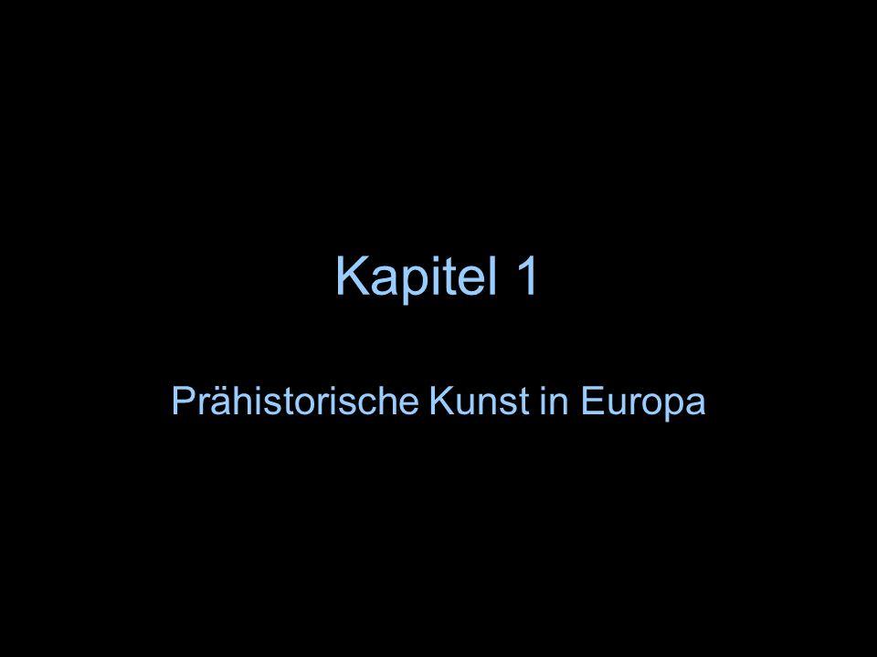 Kapitel 1 Prähistorische Kunst in Europa