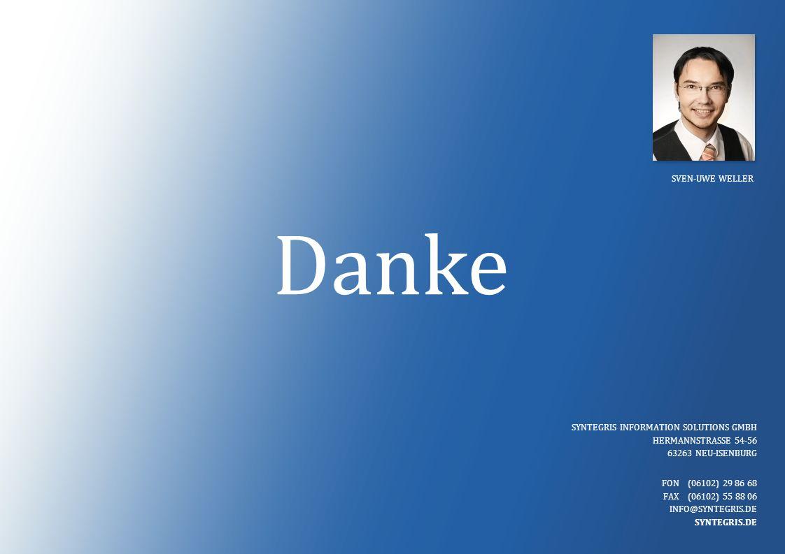 Danke SYNTEGRIS INFORMATION SOLUTIONS GMBH HERMANNSTRASSE 54-56 63263 NEU-ISENBURG FON (06102) 29 86 68 FAX (06102) 55 88 06 INFO@SYNTEGRIS.DE SYNTEGRIS.DE SVEN-UWE WELLER