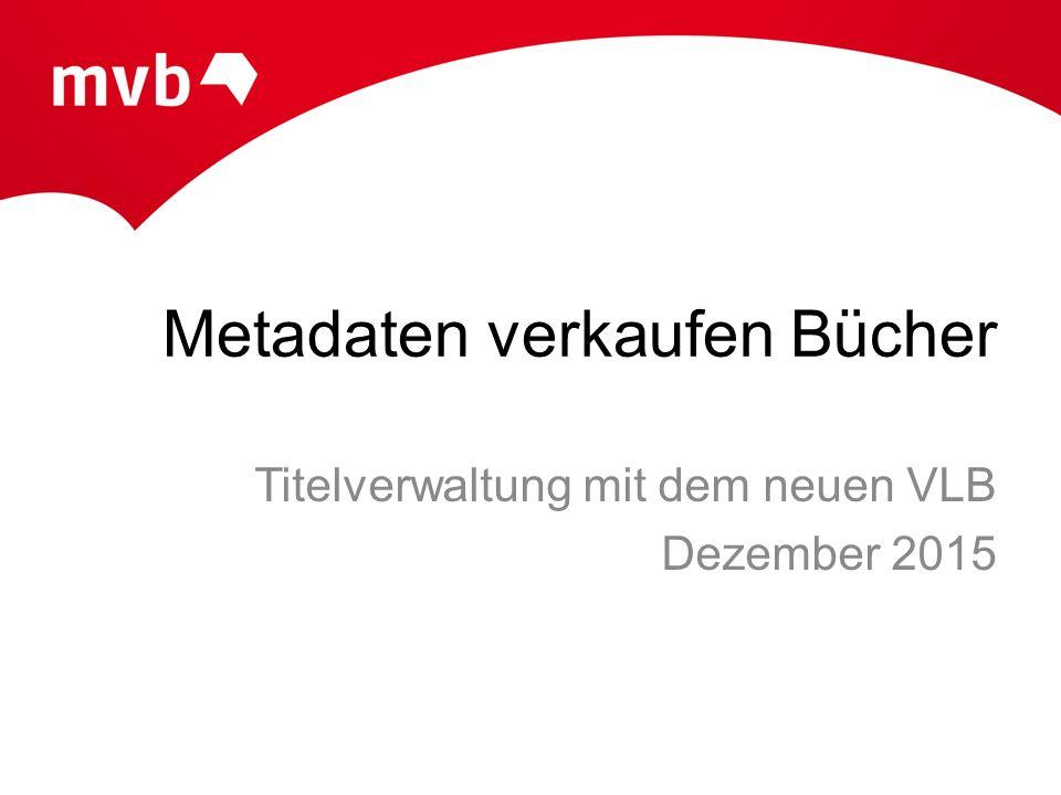 Metadaten verkaufen Bücher Titelverwaltung mit dem neuen VLB Dezember 2015