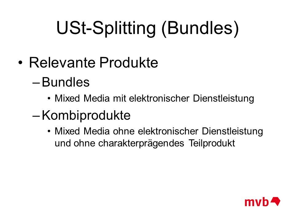 USt-Splitting (Bundles) Relevante Produkte –Bundles Mixed Media mit elektronischer Dienstleistung –Kombiprodukte Mixed Media ohne elektronischer Diens