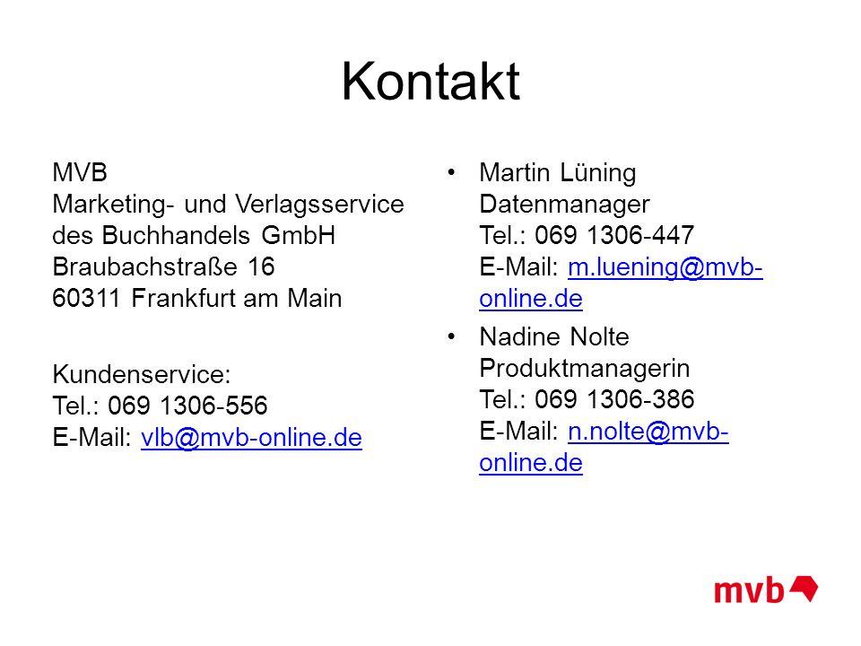 Kontakt MVB Marketing- und Verlagsservice des Buchhandels GmbH Braubachstraße 16 60311 Frankfurt am Main Kundenservice: Tel.: 069 1306-556 E-Mail: vlb