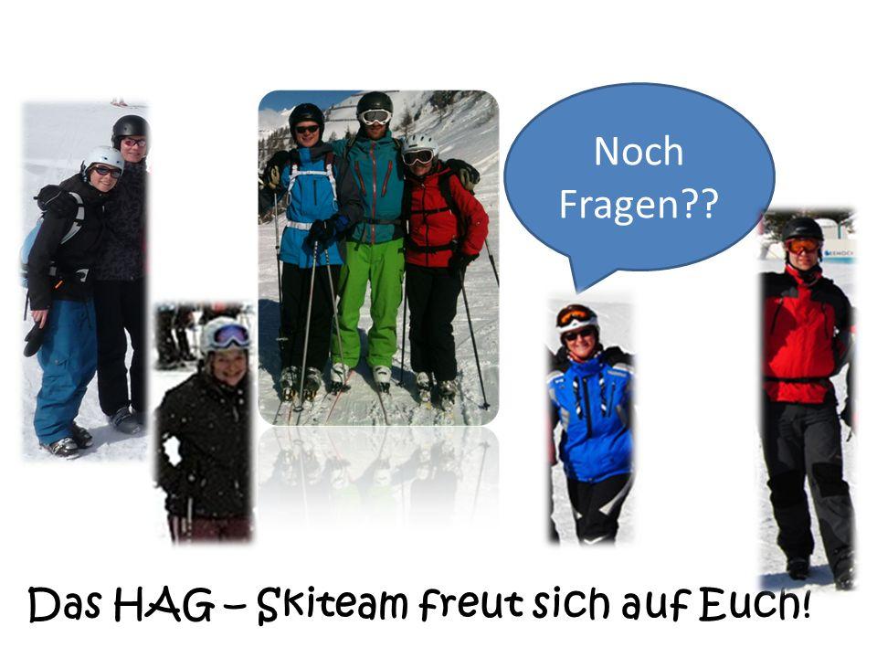 Das HAG – Skiteam freut sich auf Euch! Noch Fragen??