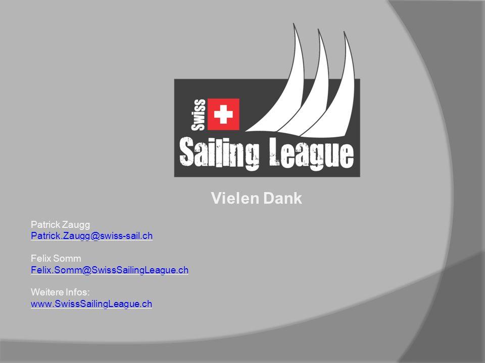 Vielen Dank Patrick Zaugg Patrick.Zaugg@swiss-sail.ch Felix Somm Felix.Somm@SwissSailingLeague.ch Felix.Somm@SwissSailingLeague.ch Weitere Infos: www.