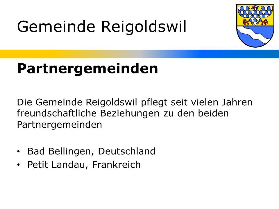 Gemeinde Reigoldswil Partnergemeinden Die Gemeinde Reigoldswil pflegt seit vielen Jahren freundschaftliche Beziehungen zu den beiden Partnergemeinden Bad Bellingen, Deutschland Petit Landau, Frankreich