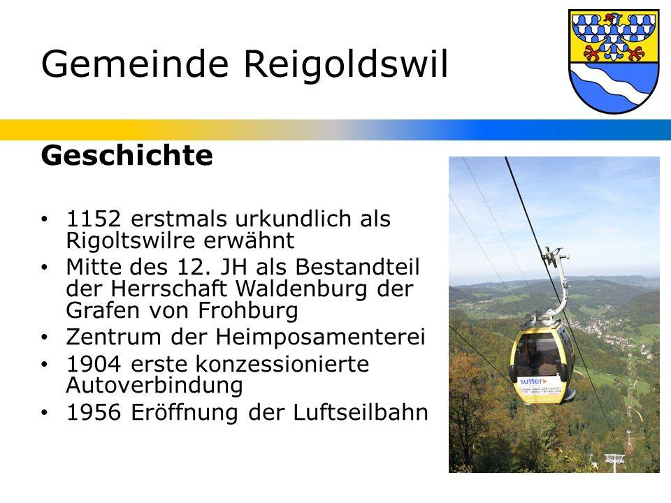Gemeinde Reigoldswil Geschichte 1152 erstmals urkundlich als Rigoltswilre erwähnt Mitte des 12.