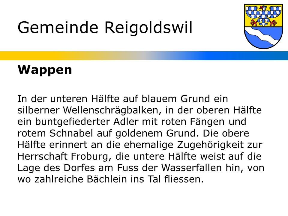 Gemeinde Reigoldswil Wappen In der unteren Hälfte auf blauem Grund ein silberner Wellenschrägbalken, in der oberen Hälfte ein buntgefiederter Adler mit roten Fängen und rotem Schnabel auf goldenem Grund.