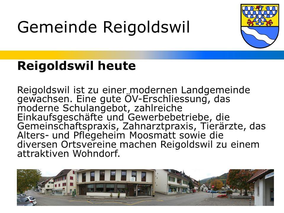 Gemeinde Reigoldswil Reigoldswil heute Reigoldswil ist zu einer modernen Landgemeinde gewachsen.