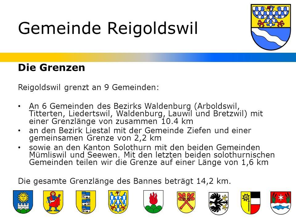 Gemeinde Reigoldswil Die Grenzen Reigoldswil grenzt an 9 Gemeinden: An 6 Gemeinden des Bezirks Waldenburg (Arboldswil, Titterten, Liedertswil, Waldenburg, Lauwil und Bretzwil) mit einer Grenzlänge von zusammen 10.4 km an den Bezirk Liestal mit der Gemeinde Ziefen und einer gemeinsamen Grenze von 2,2 km sowie an den Kanton Solothurn mit den beiden Gemeinden Mümliswil und Seewen.