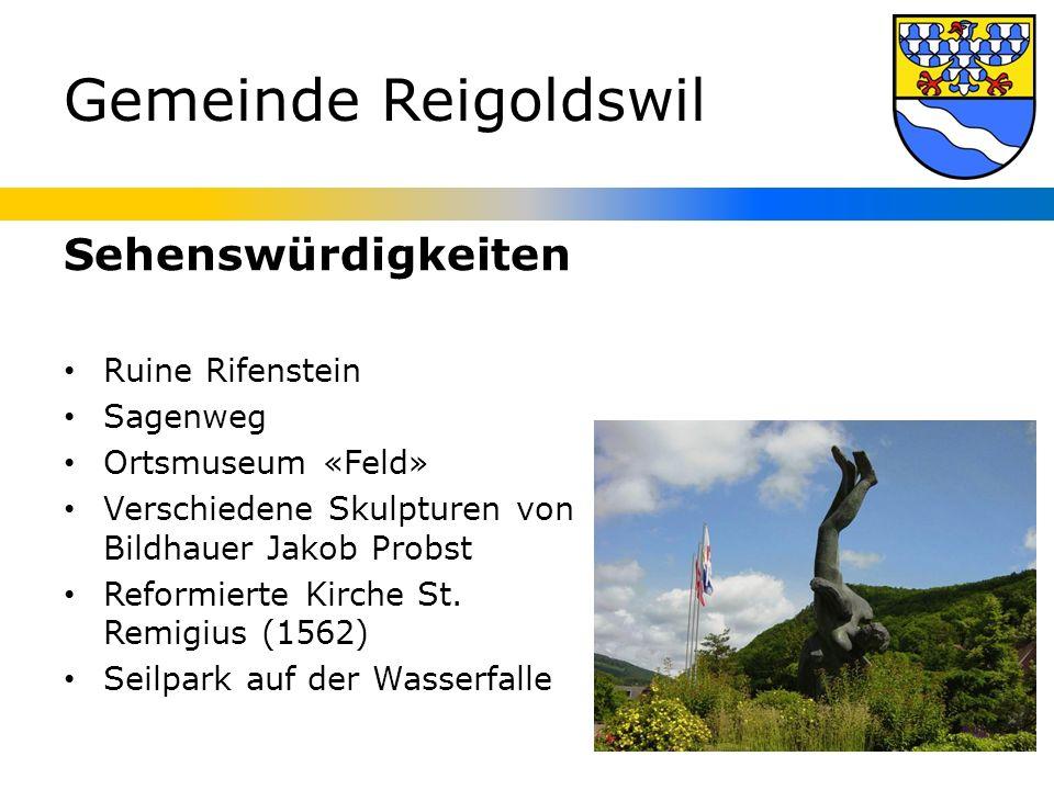 Gemeinde Reigoldswil Sehenswürdigkeiten Ruine Rifenstein Sagenweg Ortsmuseum «Feld» Verschiedene Skulpturen von Bildhauer Jakob Probst Reformierte Kirche St.