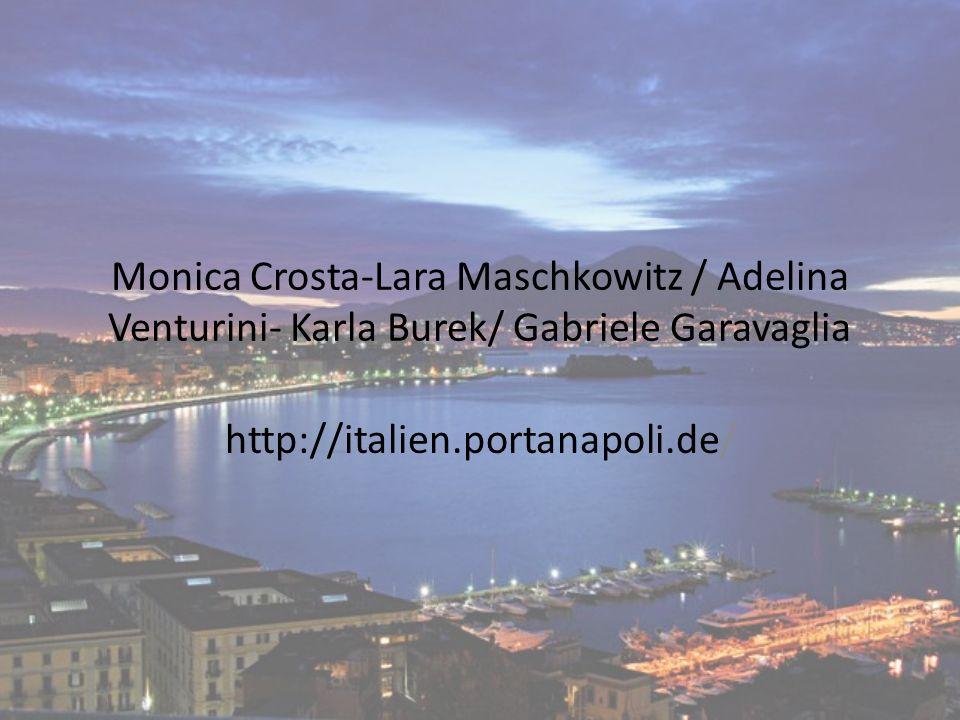 Monica Crosta-Lara Maschkowitz / Adelina Venturini- Karla Burek/ Gabriele Garavaglia http://italien.portanapoli.de/
