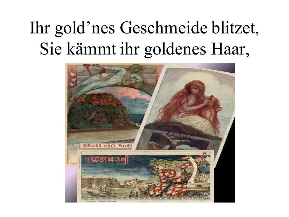 Ihr gold'nes Geschmeide blitzet, Sie kämmt ihr goldenes Haar,