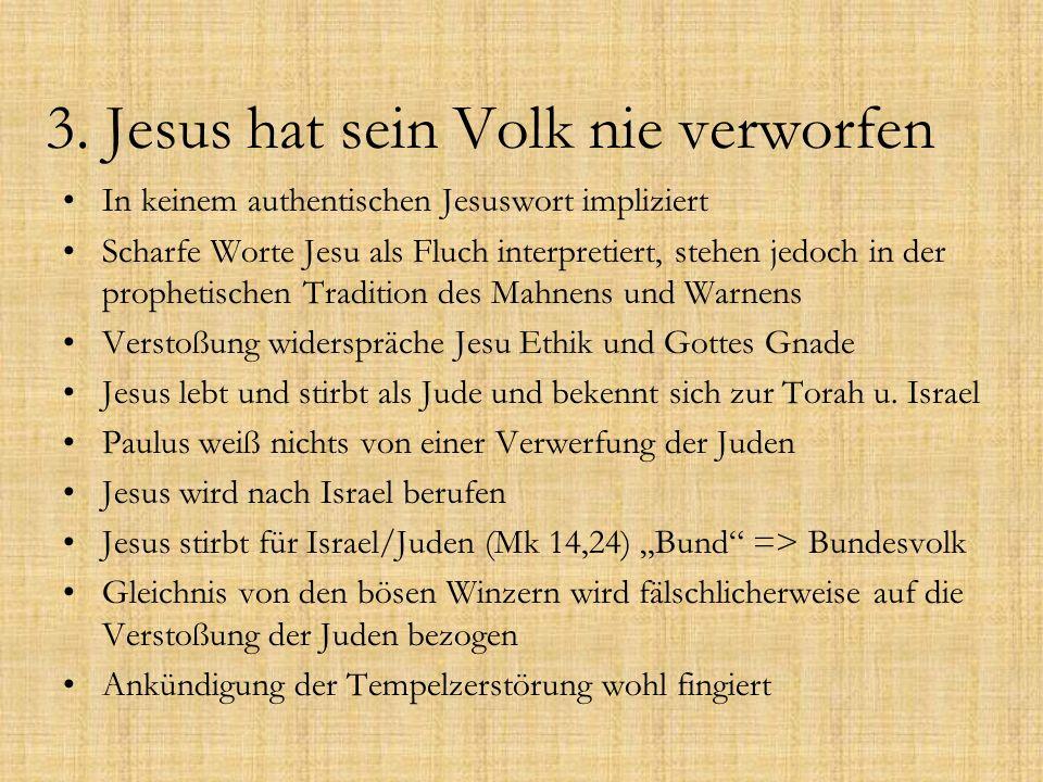 3. Jesus hat sein Volk nie verworfen In keinem authentischen Jesuswort impliziert Scharfe Worte Jesu als Fluch interpretiert, stehen jedoch in der pro