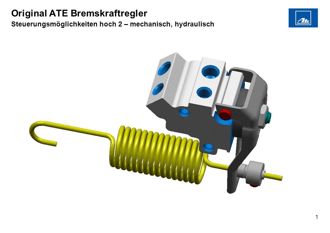 1 Original ATE Bremskraftregler Steuerungsmöglichkeiten hoch 2 – mechanisch, hydraulisch