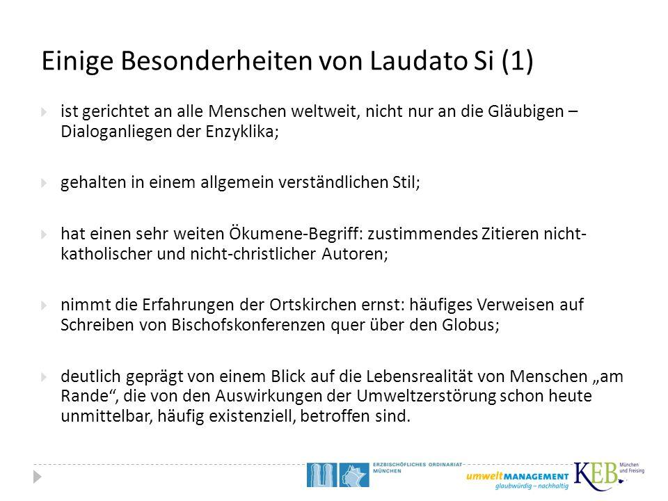 Einige Besonderheiten von Laudato Si (1)  ist gerichtet an alle Menschen weltweit, nicht nur an die Gläubigen – Dialoganliegen der Enzyklika;  gehal