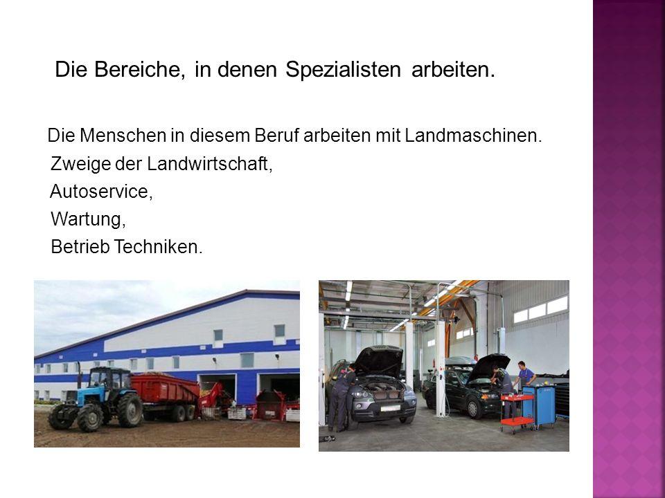 Die Menschen in diesem Beruf arbeiten mit Landmaschinen.