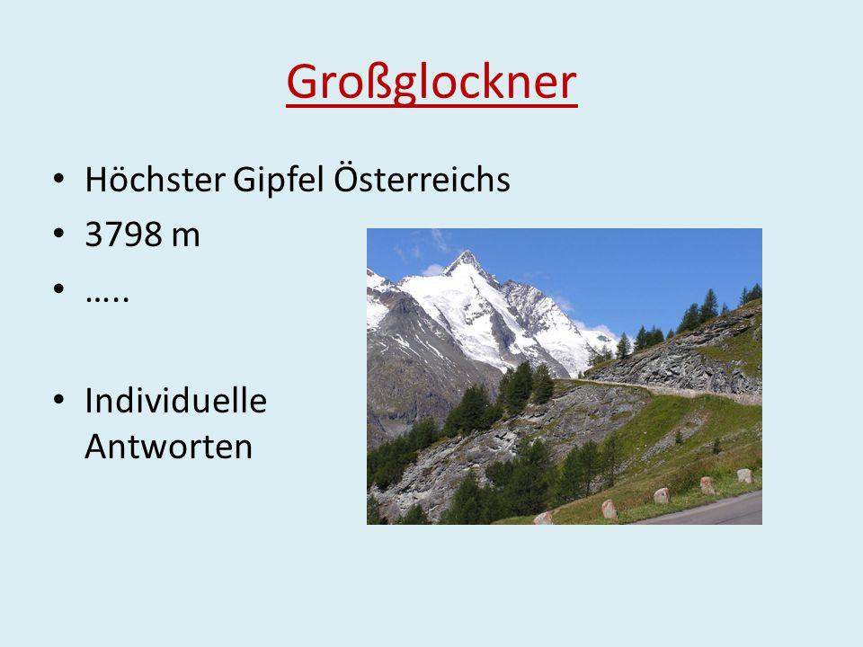 Großglockner Höchster Gipfel Österreichs 3798 m ….. Individuelle Antworten