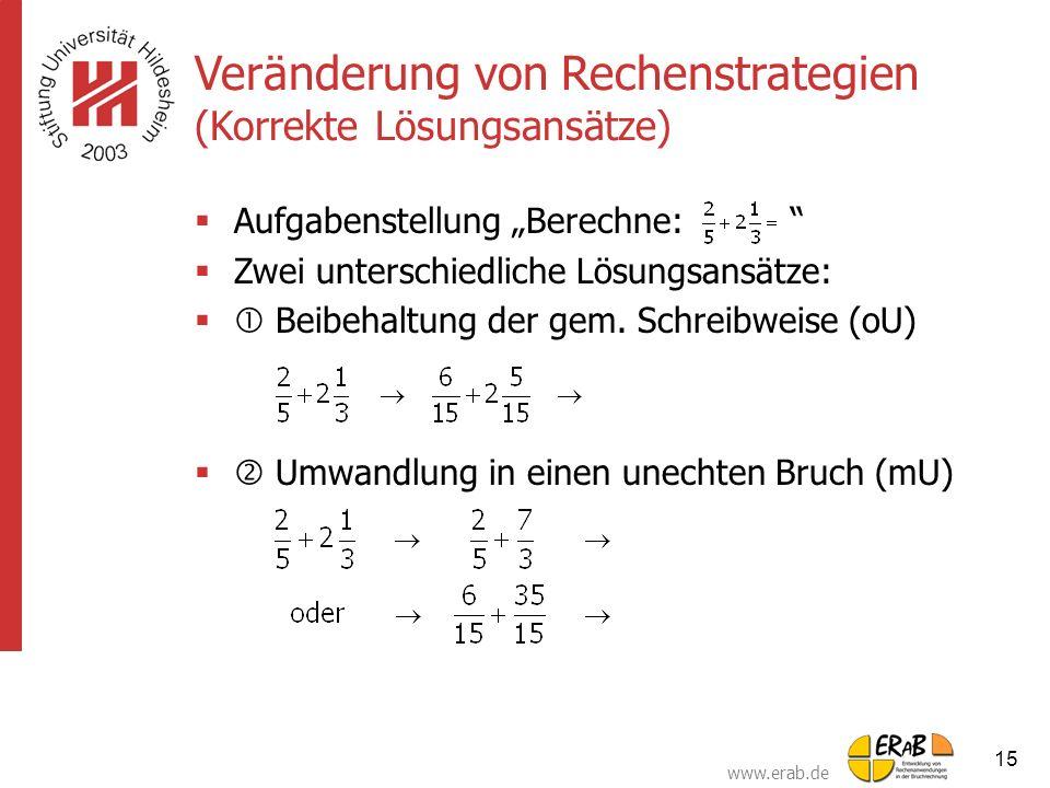 """www.erab.de 15 Veränderung von Rechenstrategien (Korrekte Lösungsansätze)  Aufgabenstellung """"Berechne: """"  Zwei unterschiedliche Lösungsansätze:  B"""