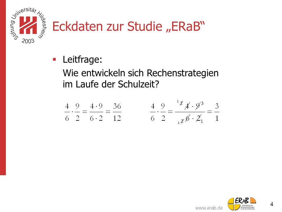 """www.erab.de 4 Eckdaten zur Studie """"ERaB""""  Leitfrage: Wie entwickeln sich Rechenstrategien im Laufe der Schulzeit?"""