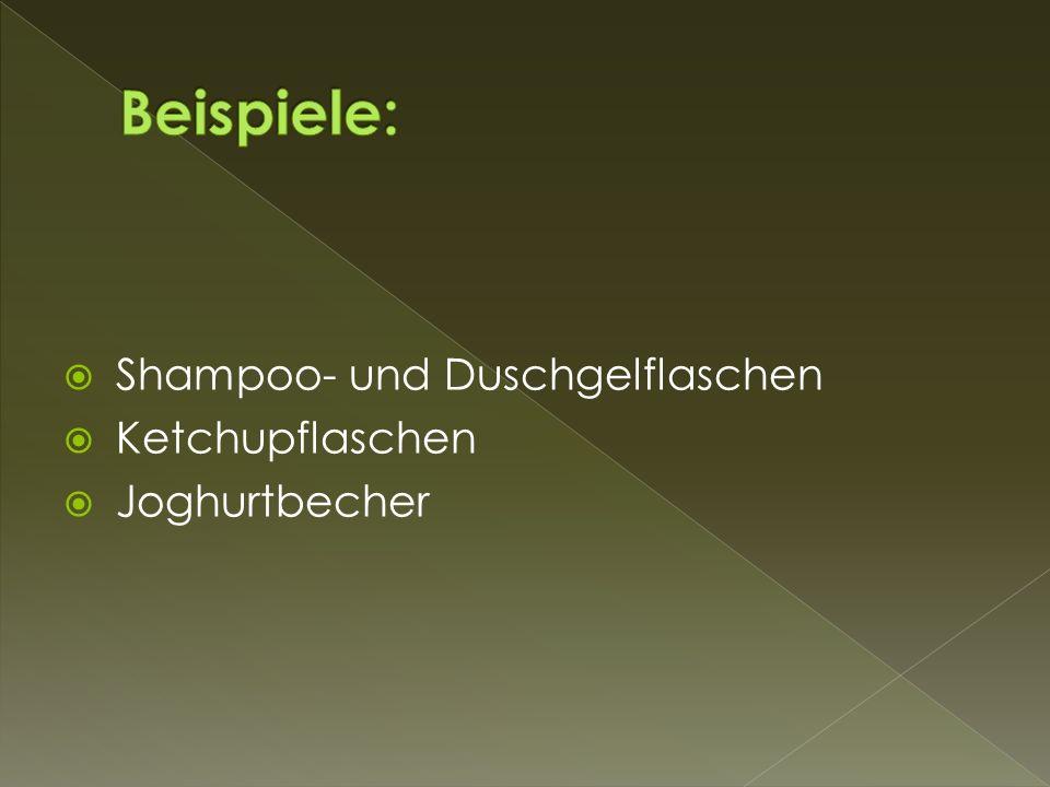  Shampoo- und Duschgelflaschen  Ketchupflaschen  Joghurtbecher