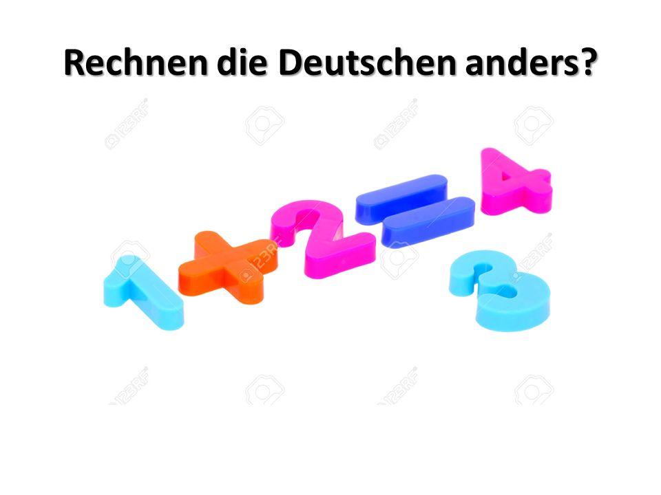 Rechnen die Deutschen anders