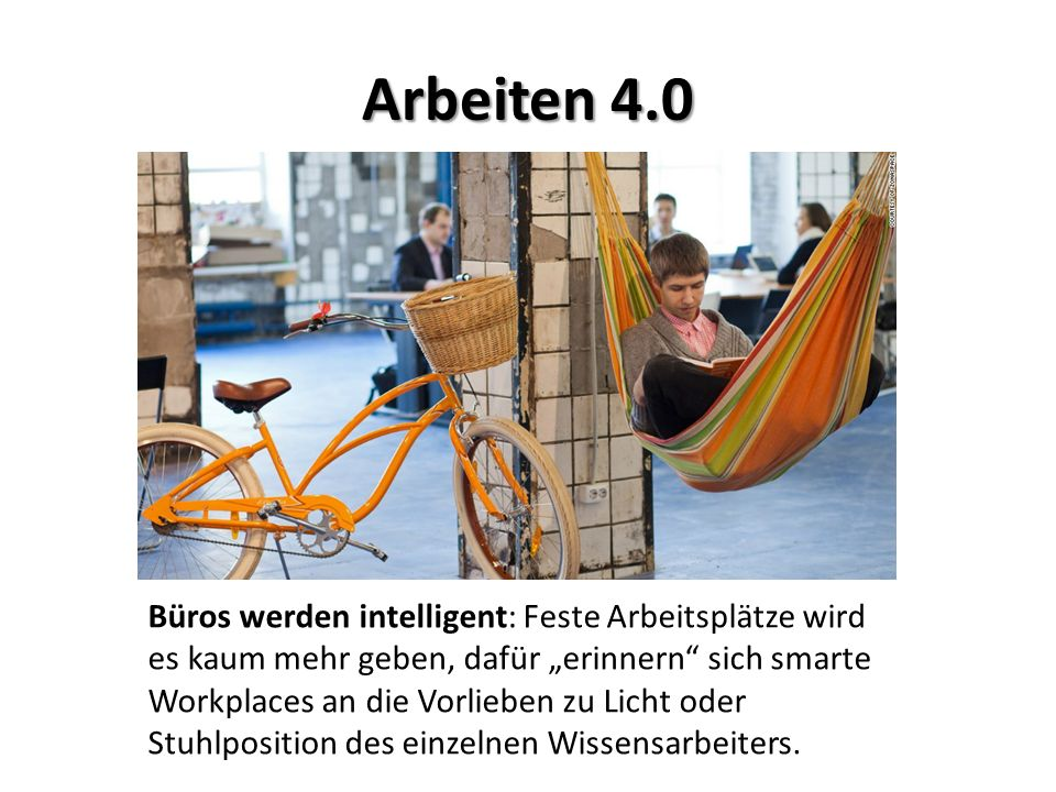 """Arbeiten 4.0 Büros werden intelligent: Feste Arbeitsplätze wird es kaum mehr geben, dafür """"erinnern sich smarte Workplaces an die Vorlieben zu Licht oder Stuhlposition des einzelnen Wissensarbeiters."""