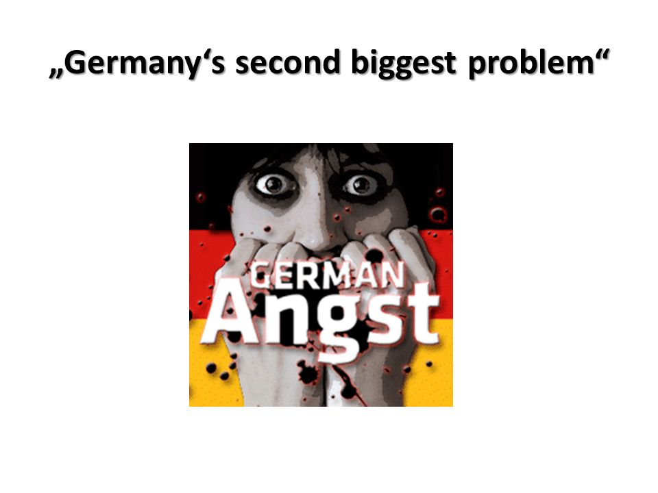 """Germany's second biggest problem"