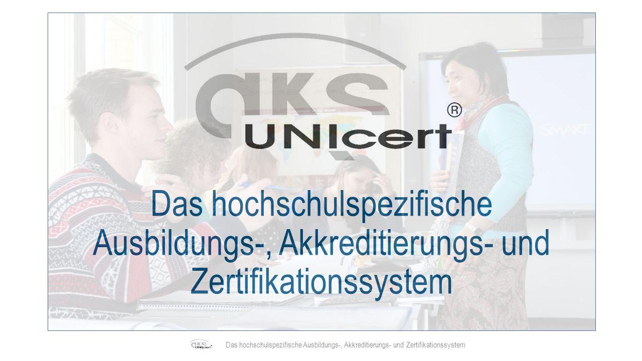 Was ist UNIcert ® .