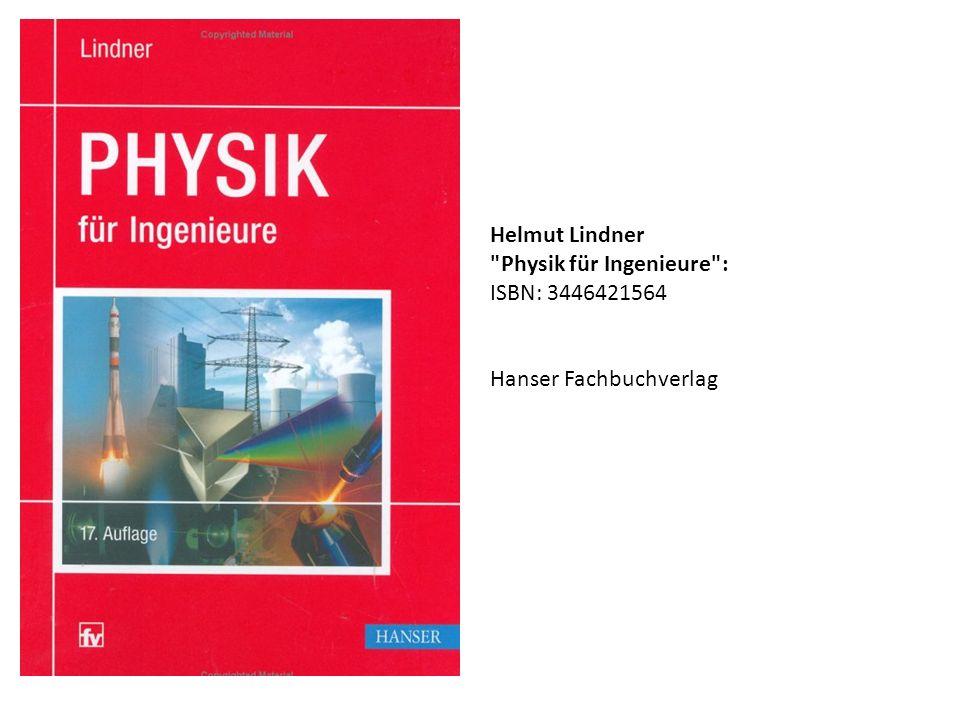 Helmut Lindner Physik für Ingenieure : ISBN: 3446421564 Hanser Fachbuchverlag