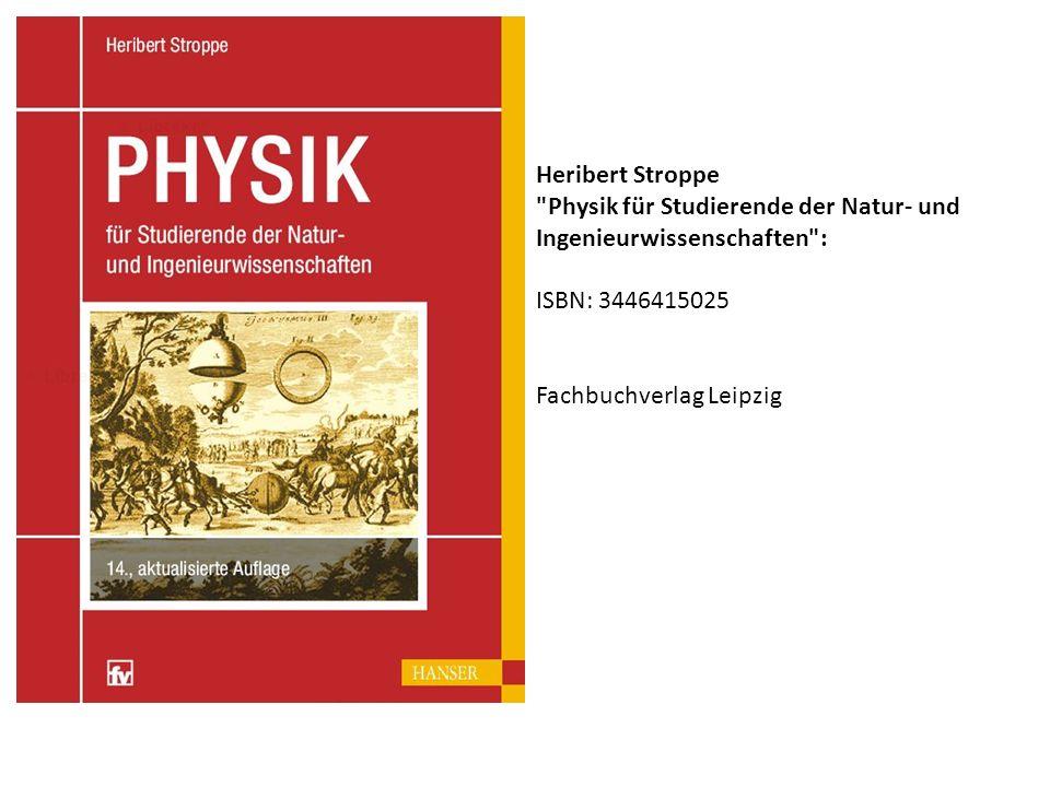 Heribert Stroppe Physik für Studierende der Natur- und Ingenieurwissenschaften : ISBN: 3446415025 Fachbuchverlag Leipzig