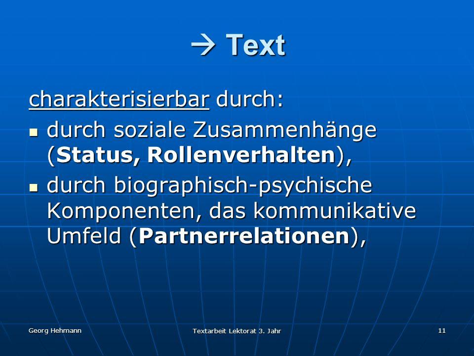 Georg Hehmann Textarbeit Lektorat 3.Jahr 12 Textsorten: Gesprochene Texte, z.