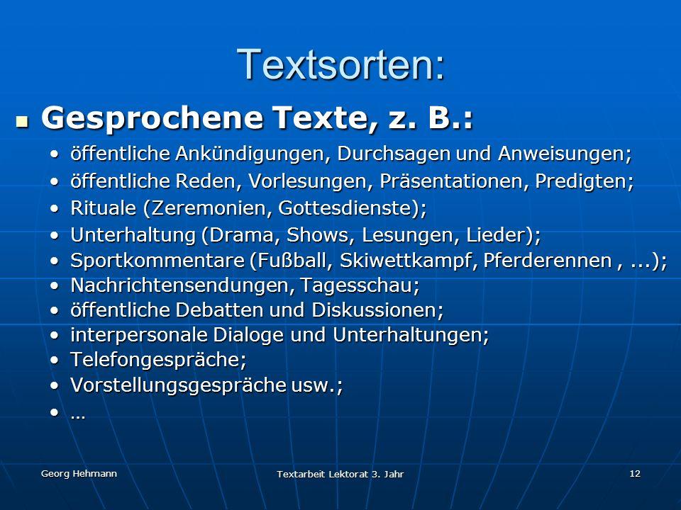 Georg Hehmann Textarbeit Lektorat 3.Jahr 13 Textsorten: Geschriebene Texte, z.