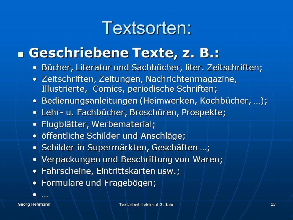 Georg Hehmann Textarbeit Lektorat 3.Jahr 14 Textsorten: Geschriebene Texte, z.