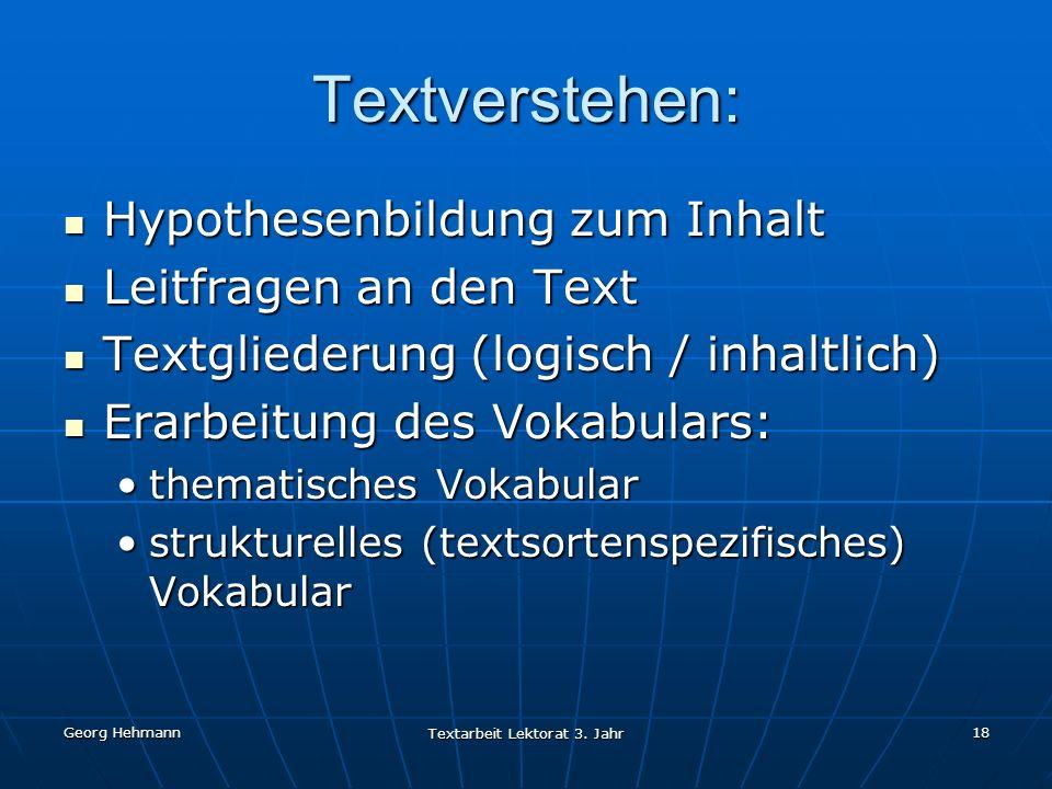 Georg Hehmann Textarbeit Lektorat 3.Jahr 19 Textrekonstruktion Notizen machen (z.B.