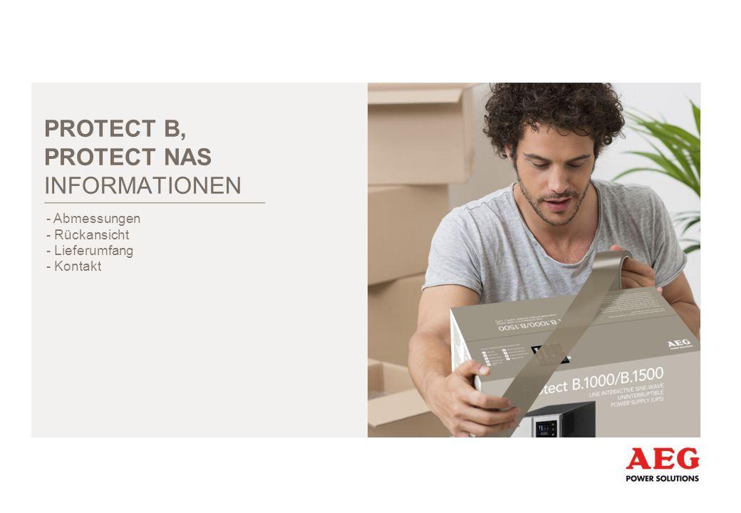 PROTECT B, PROTECT NAS INFORMATIONEN - Abmessungen - Rückansicht - Lieferumfang - Kontakt
