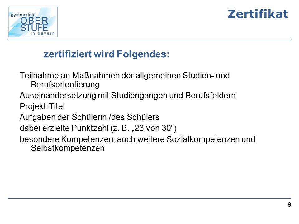 8 Zertifikat Teilnahme an Maßnahmen der allgemeinen Studien- und Berufsorientierung Auseinandersetzung mit Studiengängen und Berufsfeldern Projekt-Tit