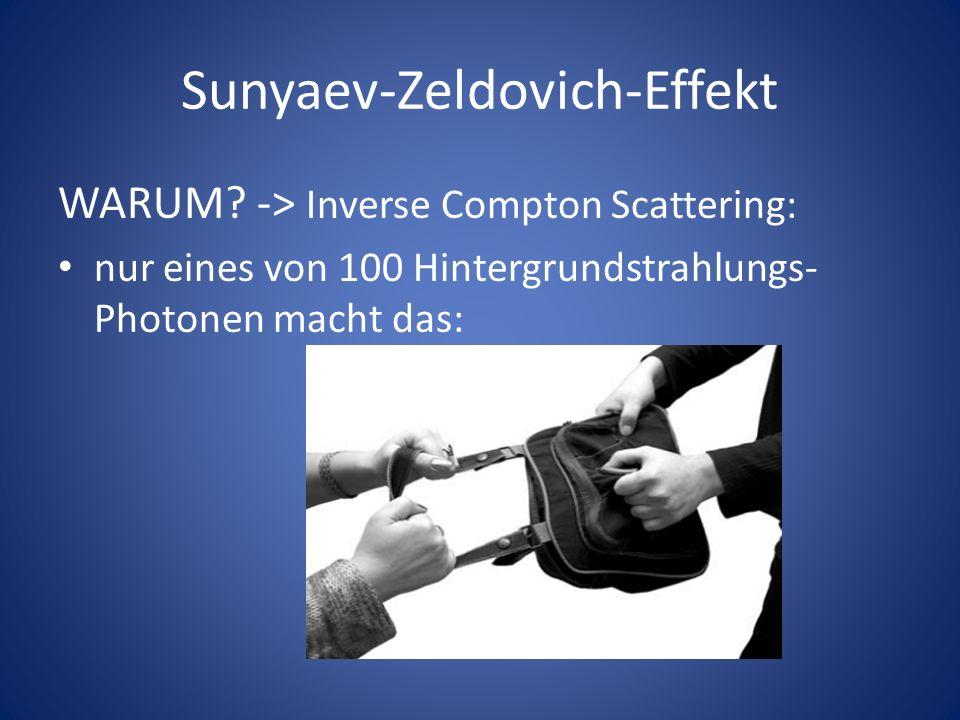 Sunyaev-Zeldovich-Effekt WARUM.