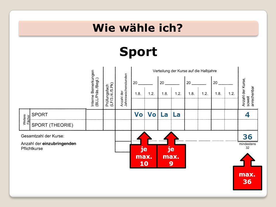 Wie wähle ich Sport Vo Vo La La 4 je max. 10 je max. 9 max. 36 36