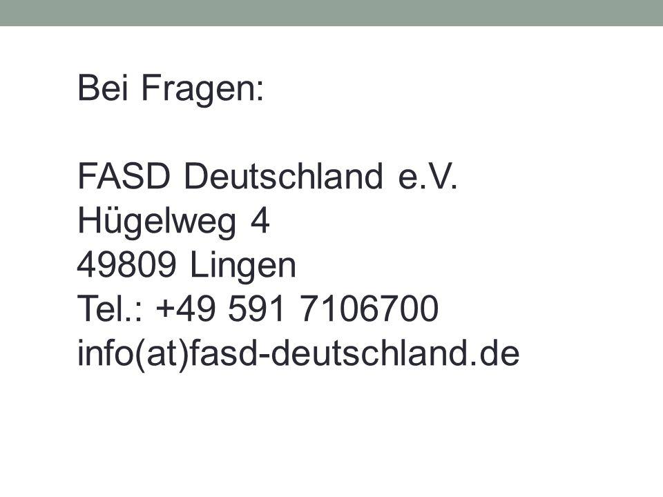 Bei Fragen: FASD Deutschland e.V. Hügelweg 4 49809 Lingen Tel.: +49 591 7106700 info(at)fasd-deutschland.de