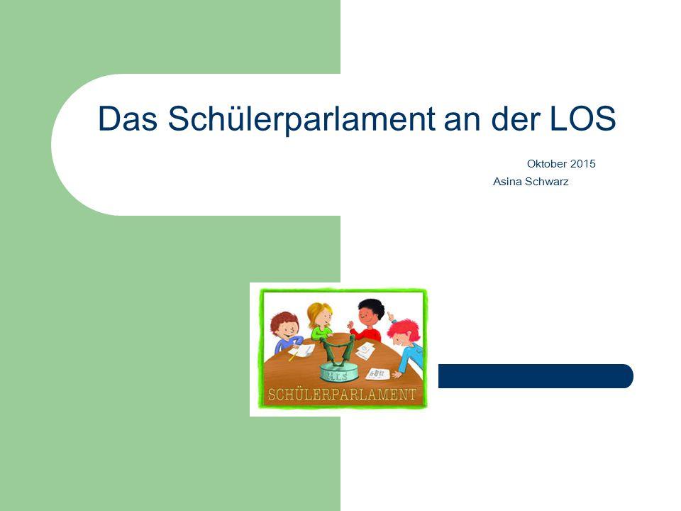 Das Schülerparlament an der LOS Oktober 2015 Asina Schwarz