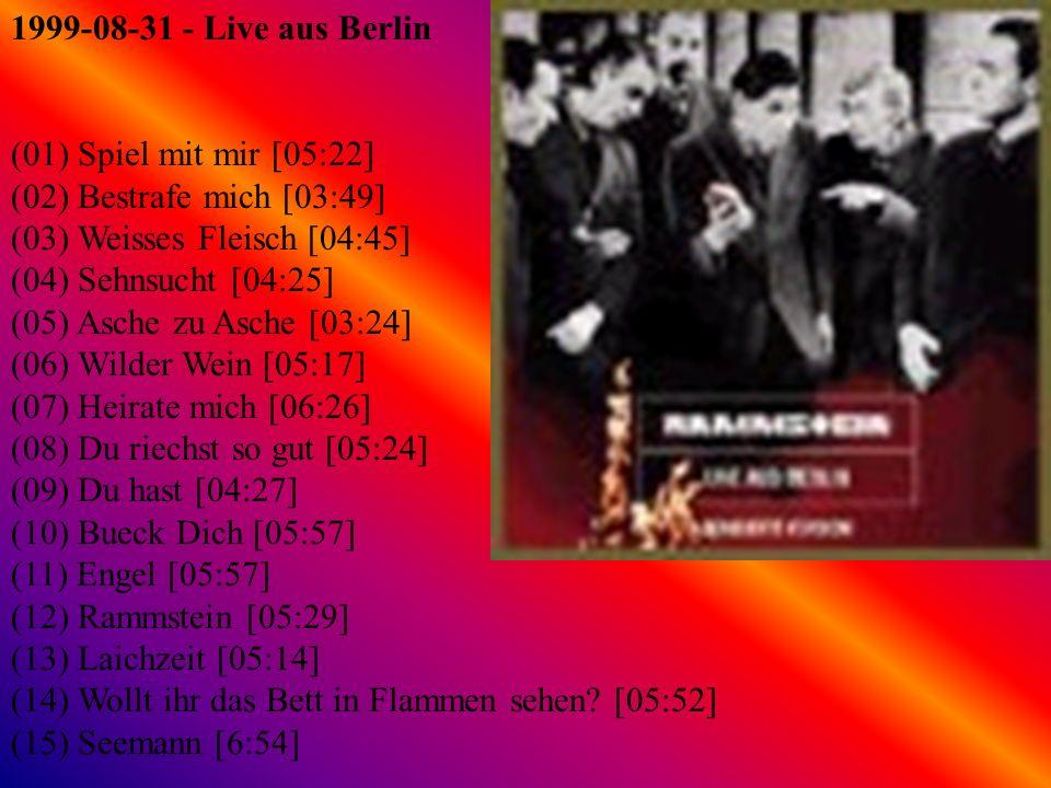 1999-10-05 - Live Aus Berlin(Limited) Диск 1: (01) Spiel mit mir [06:09] (02) Herzeleid [03:57] (03) Bestrafe mich [03:48] (04) Weisses Fleisch [04:36] (05) Sehnsucht [034:25] (06) Asche zu Asche [03:24] (07) Wilder Wein [05:57] (08) Klavier [04:50] (09) Heirate mich [07:47] (10) Du riechst so gut [05:57] (11) Du hast [04:36] (12) Bueck Dich [06:03] Диск 2: (01) Engel [06:31] (02) Rammstein [05:42]] (03) Tier [03:42] (04) Laichzeit [05:13] (05) Wollt ihr das Bett in Flammen sehen.