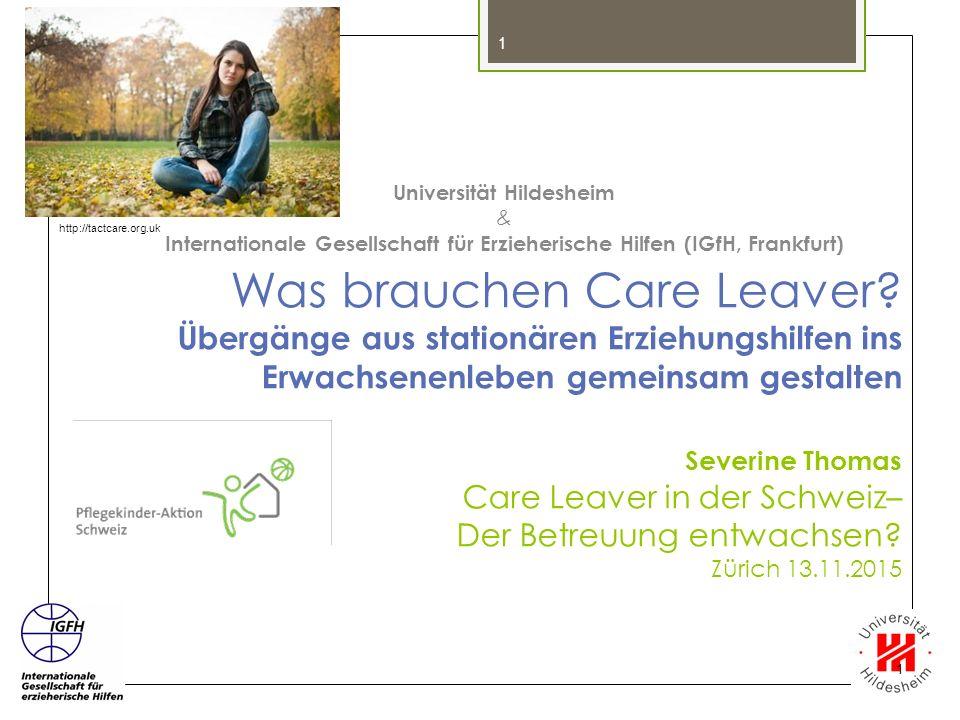1 Was brauchen Care Leaver? Übergänge aus stationären Erziehungshilfen ins Erwachsenenleben gemeinsam gestalten Severine Thomas Care Leaver in der Sch
