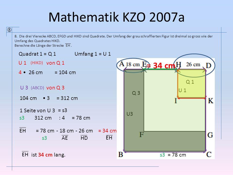 Mathematik KZO 2007a  8. Die drei Vierecke ABCD, EFGD und HIKD sind Quadrate. Der Umfang der grau schraffierten Figur ist dreimal so gross wie der Um