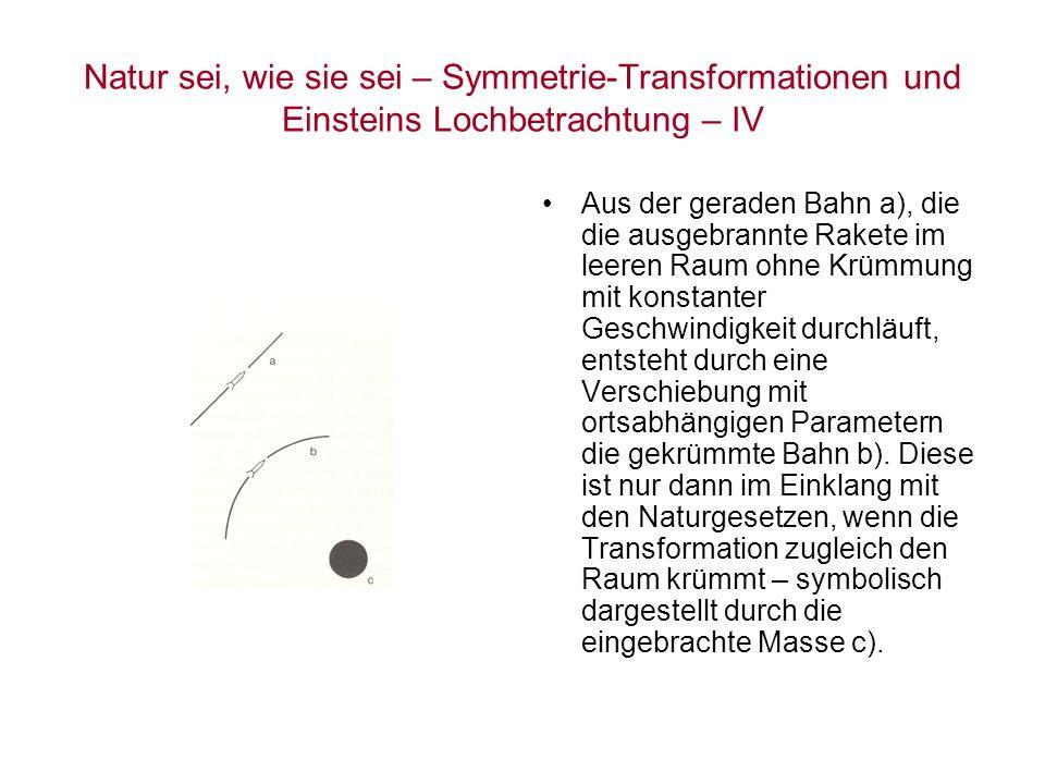 Natur sei, wie sie sei – Symmetrie-Transformationen und Einsteins Lochbetrachtung – IV Aus der geraden Bahn a), die die ausgebrannte Rakete im leeren