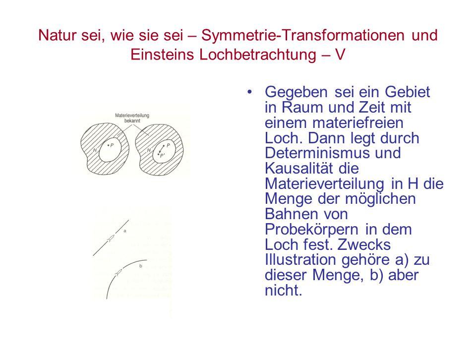 Natur sei, wie sie sei – Symmetrie-Transformationen und Einsteins Lochbetrachtung – V Gegeben sei ein Gebiet in Raum und Zeit mit einem materiefreien
