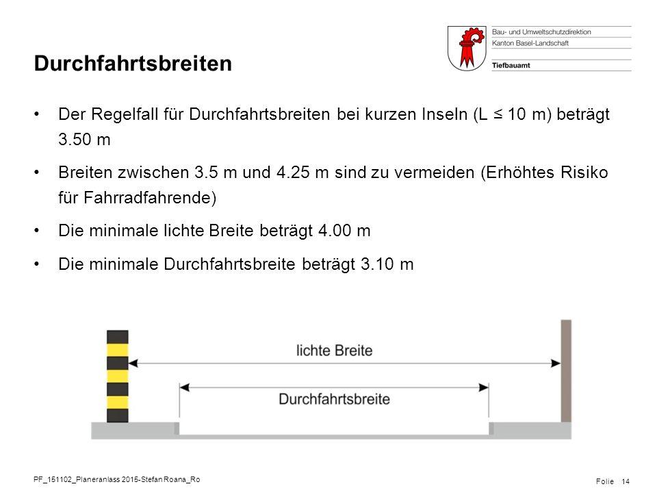 PF_151102_Planeranlass 2015-Stefan Roana_Ro Folie Durchfahrtsbreiten Der Regelfall für Durchfahrtsbreiten bei kurzen Inseln (L ≤ 10 m) beträgt 3.50 m