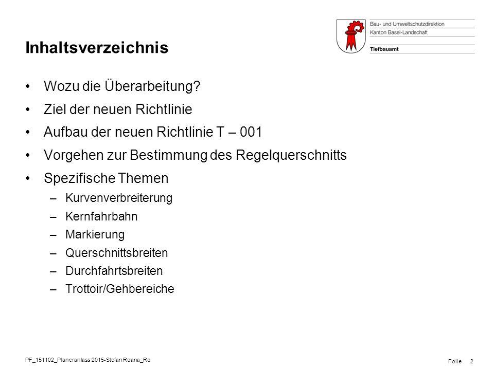 PF_151102_Planeranlass 2015-Stefan Roana_Ro Folie Inhaltsverzeichnis Wozu die Überarbeitung? Ziel der neuen Richtlinie Aufbau der neuen Richtlinie T –