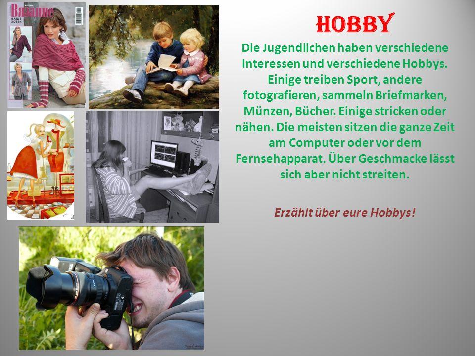 Hobby Die Jugendlichen haben verschiedene Interessen und verschiedene Hobbys.