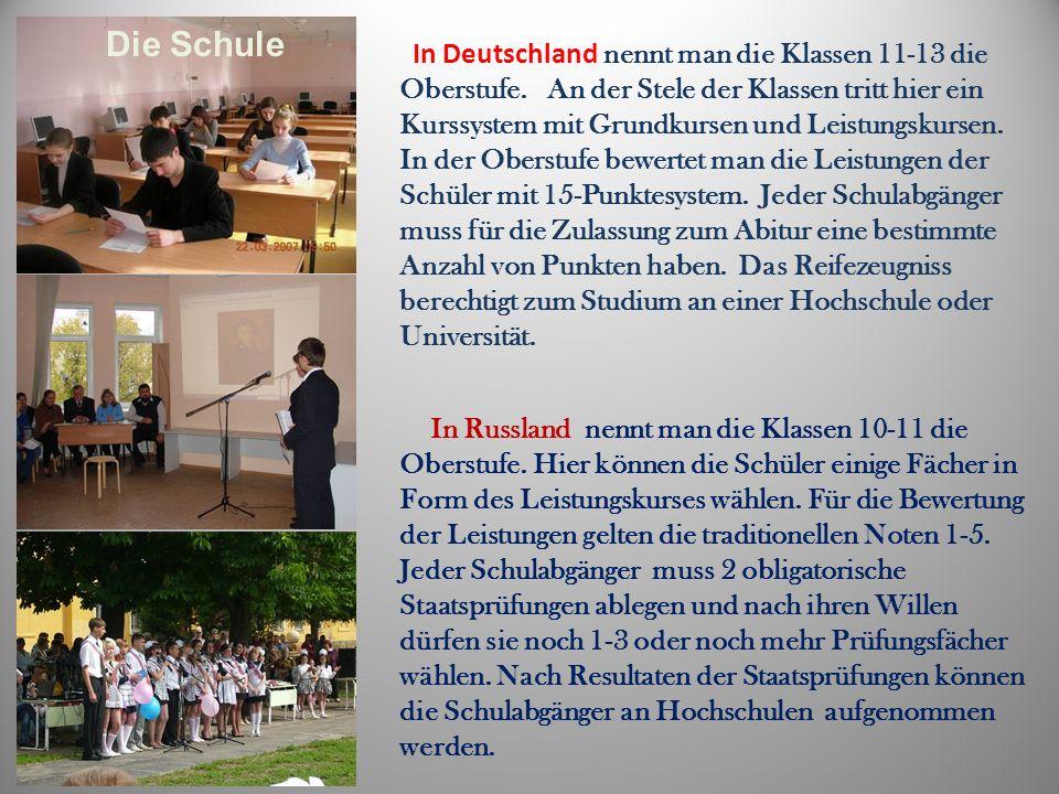 In Deutschland nennt man die Klassen 11-13 die Oberstufe.