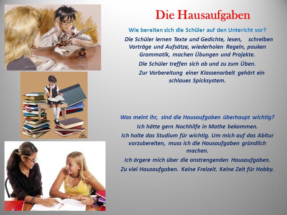 Die Hausaufgaben Wie bereiten sich die Schüler auf den Untericht vor.